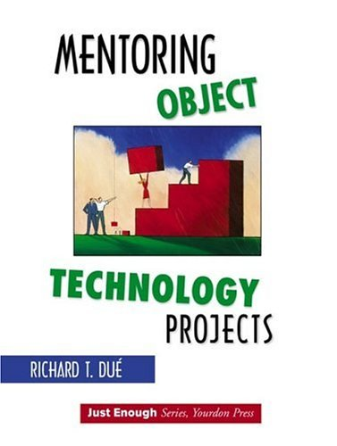 9780130347909: Mentoring Object Technology Projects (Just Enough (Yourdon Press))