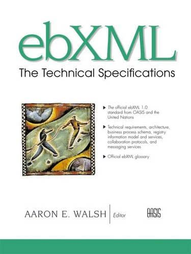 9780130347985: ebXML: The Technical Specifications