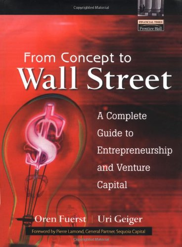 9780130348036: From Concept to Wall Street: A Complete Guide to Entrepreneurship and Venture Capital