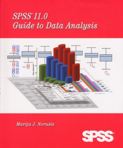 SPSS 11.0 Guide to Data Analysis: Marija J. Norusis
