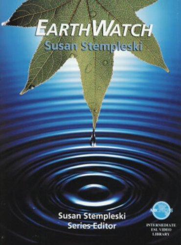 EarthWatch, ABC News ESL Video Library: Stempleski, Susan