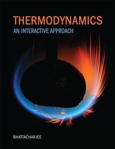 Thermodynamics: An Interactive Approach: Bhattacharjee, Subrata