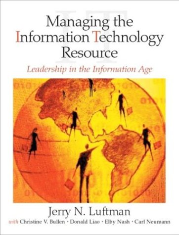 Managing the Information Technology Resource: Leadership in the Information Age (Hardback): Jerry N...