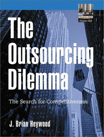 9780130351319: The Outsourcing Dilemma: The Search for Competitiveness