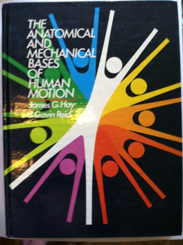 9780130351395: The Anatomical and Mechanical Bases of Human Motion