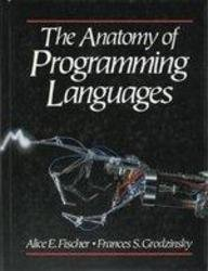 9780130351555: The Anatomy of Programming Languages
