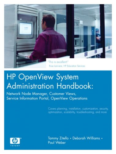 9780130352095: HP Openview System Administration Handbook: Network Node Manager, Customer Views, and Service Information Portal, HP Openview Operations