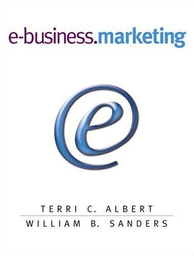 E-Business Marketing: Albert, Terri C.; Sanders, William B.
