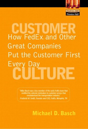 9780130353313: Customer Culture: How Fedex and Other Great Companies Put the Customer First Every Day (Financial Times (Prentice Hall))