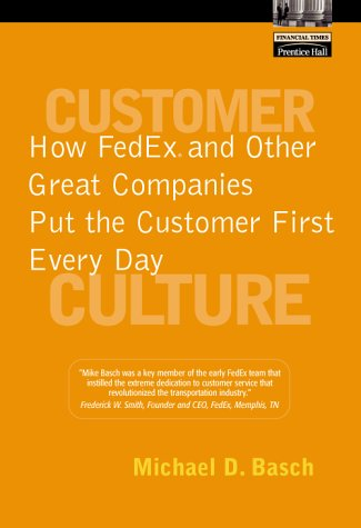 9780130353313: Customer Culture: How Fedex and Other Great Companies Put the Customer First Every Day