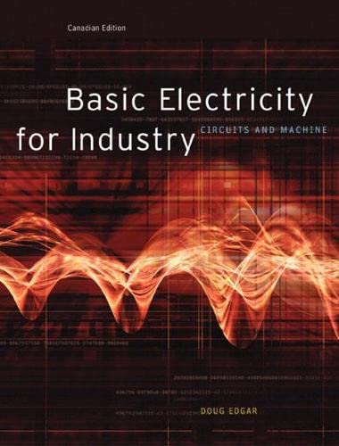 9780130354518: Basic Electricity for Industry: Circuits and Machines Canadian Edition