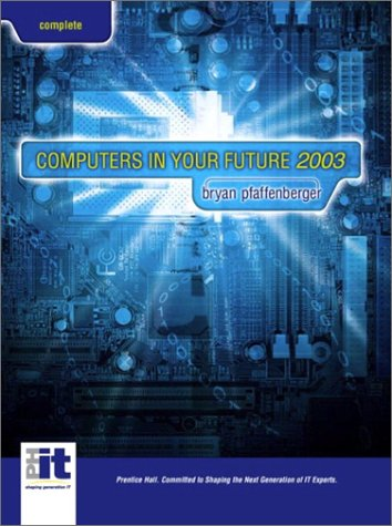9780130354686: Computers in Your Future 2003