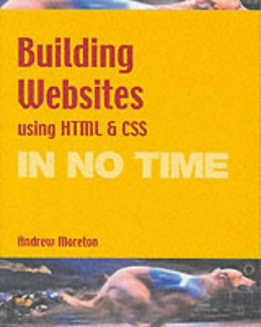 9780130355225: Building a Website with HTML and CSS (In No Time)