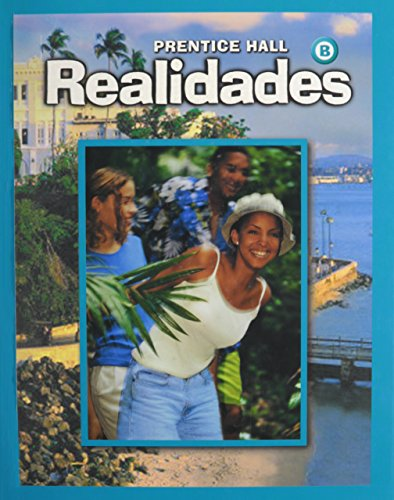 PRENTICE HALL SPANISH REALIDADES STUDENT EDITION LEVEL: Peggy Palo Boyles,