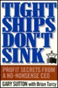 9780130359735: Tight Ships Don't Sink: Profit Secrets from a No-Nonsense Ceo