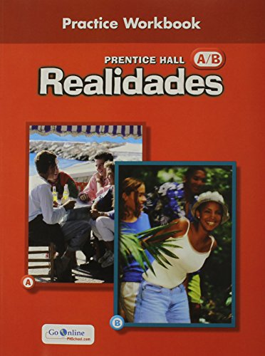 9780130360007: PRENTICE HALL SPANISH REALIDADES PRACTICE WORKBOOK LEVEL AB 1ST EDITION 2004C