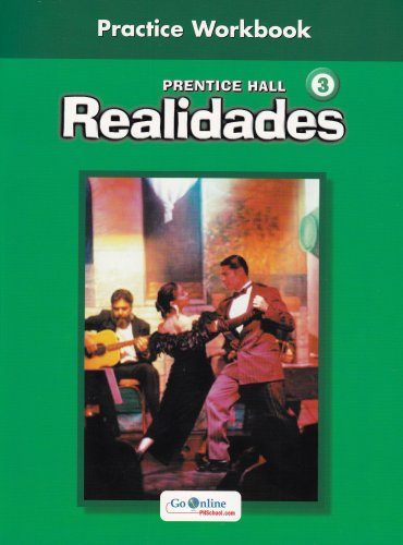 9780130360038: PRENTICE HALL SPANISH REALIDADES PRACTICE WORKBOOK LEVEL 3 1ST EDITION 2004C