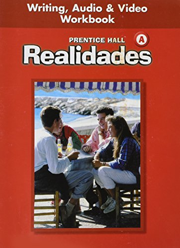9780130360045: PRENTICE HALL SPANISH REALIDADES WRITING, AUDIO, AND VIDEO WORKBOOK LEVEL A FIRST EDITION 2004C