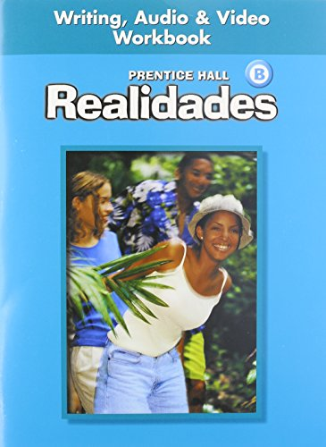 9780130360069: PRENTICE HALL SPANISH REALIDADES WRITING, AUDIO, AND VIDEO WORKBOOK LEVEL B FIRST EDITION 2004C