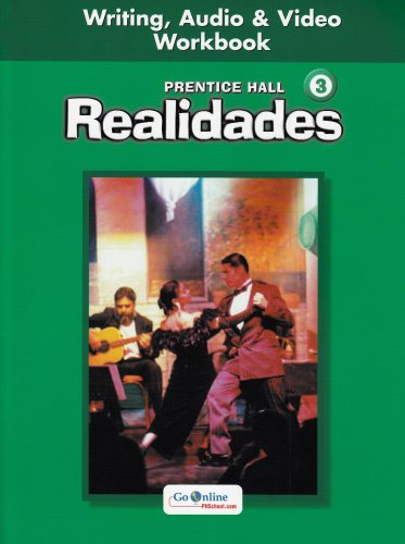 9780130360090: PRENTICE HALL SPANISH REALIDADES WRITING, AUDIO AND VIDEO WORKBOOK LEVEL 3 FIRST EDITION 2004