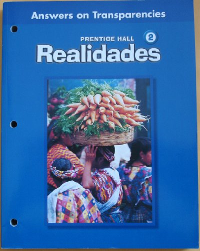 Prentice Hall Realidades 2 (Teacher's Edition, Answers on Transparencies): Inc. Pearson ...