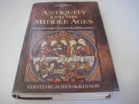 9780130361530: Antiquity and the Middle Ages : From Ancient Greece to the 15th Century (Man and Music)