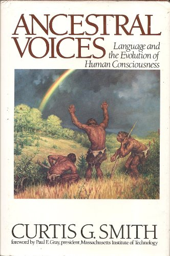 9780130361875: Ancestral voices: Language and the evolution of human consciousness (Frontiers of science)