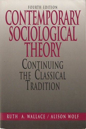 9780130362452: Contemporary Sociological Theory: Continuing the Classical Tradition