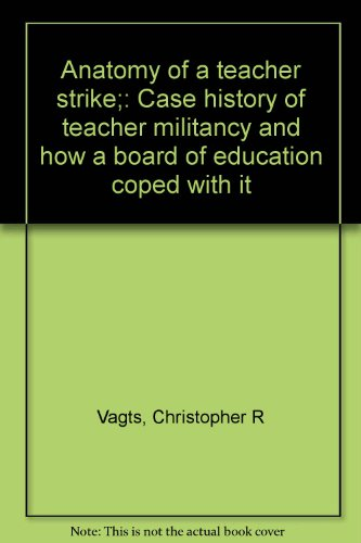 9780130362698: Anatomy of a teacher strike;: Case history of teacher militancy and how a board of education coped with it