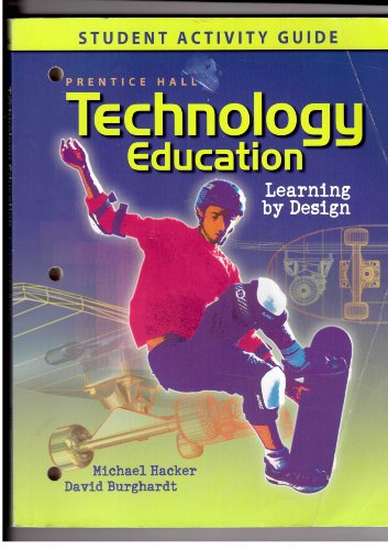 9780130363497: Technology Education: Learning By Design Student Activity Guide