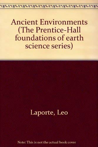 9780130363923: Ancient Environments (The Prentice-Hall foundations of earth science series)