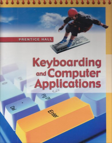 9780130364432: Keyboarding And Computer Applications