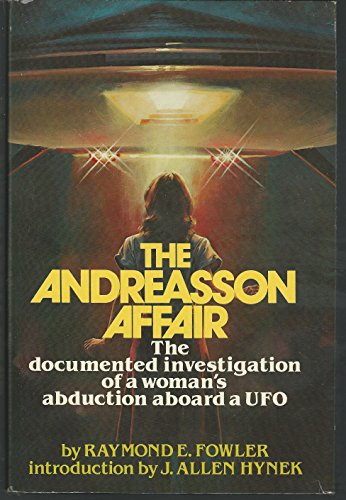 9780130366085: The Andreasson Affair: The Documented Investigation of a Woman's Abduction Aboard a UFO