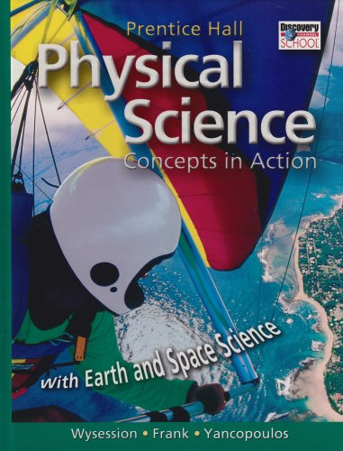PHYSICAL SCIENCE: CONCEPTS IN ACTION, WITH EARTH: PRENTICE HALL