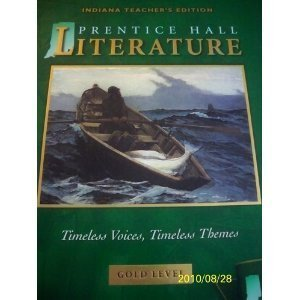 9780130372512: Prentice Hall Literature: Timeless Voices, Timeless Themes (Gold Level) [Indiana Teacher's Edition]