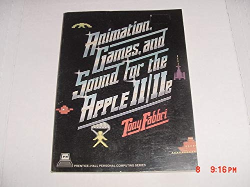 9780130372840: Animation Games and Sound for the Apple Ii/IIE (Prentice-Hall Personal Computing Series)