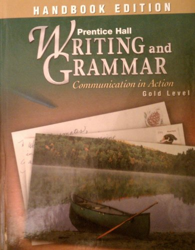 9780130372994: Writing and Grammar: Communication in Action Handbook, Gold Level