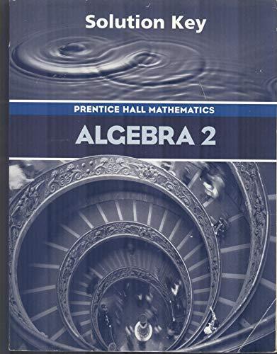 9780130375582: Prentice Hall Algebra 2 Solution Key