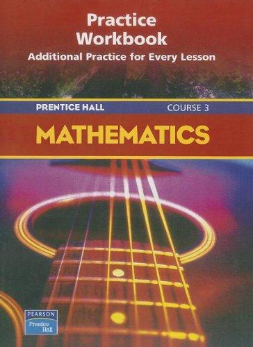 9780130377029: PRENTICE HALL MATH COURSE 3 PRACTICE WORKBOOK 2004C