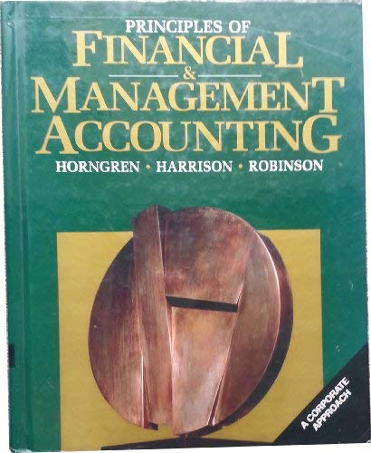 9780130377487: Principles of Financial and Management Accounting: A Corporate Approach