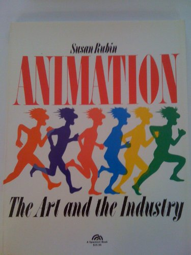 9780130377890: Title: Animation The Art and the Industry