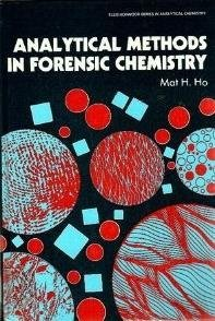 9780130379610: Analytical Methods in Forensic Chemistry (Ellis Horwood Series in Analytical Chemistry)