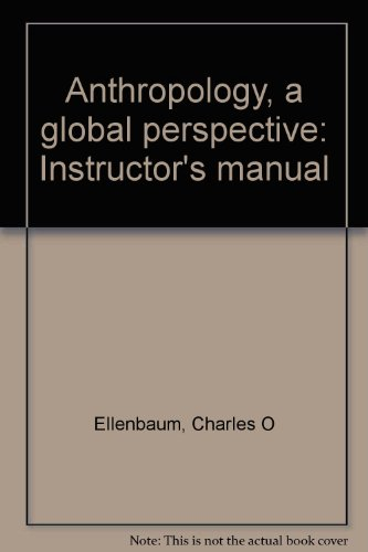 9780130380920: Anthropology, a global perspective: Instructor's manual