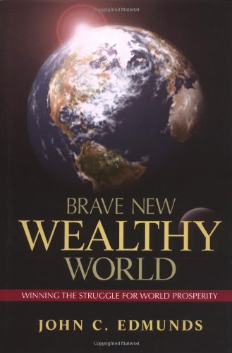 9780130381606: Brave New Wealthy World: Winning the Struggle for Global Prosperity (Financial Times (Prentice Hall))