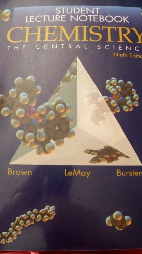 "Student Lecture Notebook: Chemistry ""The Central Science"" (0130381691) by Theodore Brown; H LeMay; Bruce Bursten"