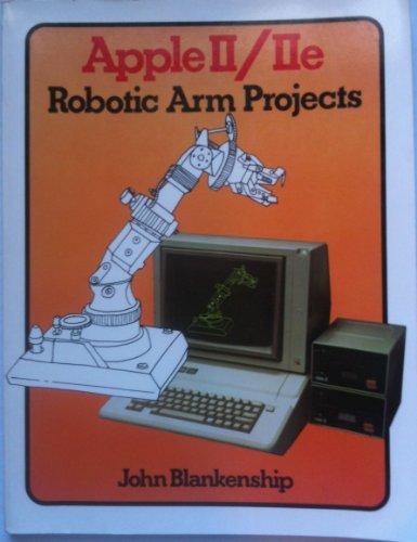 9780130383167: Apple II / IIe Robotic Arm Projects