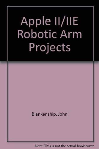 9780130383242: Apple Ii/IIE Robotic Arm Projects