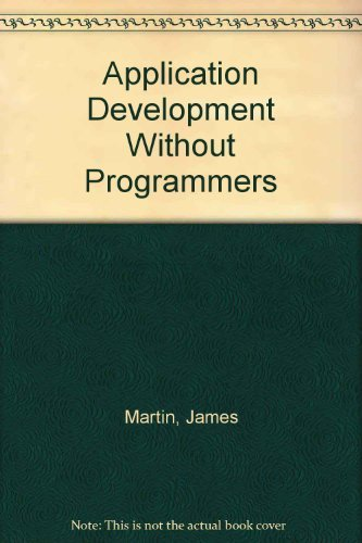 9780130384393: Application Development Without Programmers