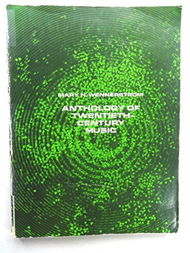 9780130384898: Anthology of Twentieth Century Music