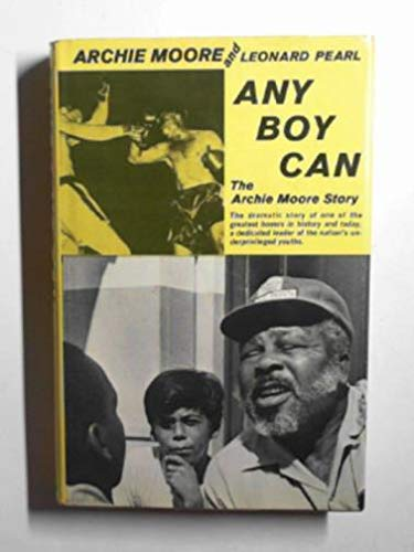Any Boy Can:the Archie Moore Story: The Archie Moore Story